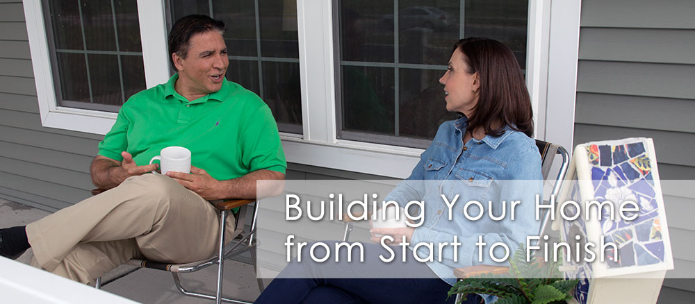 Building Your Home from Start to Finish